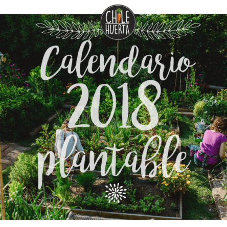 Calendario Plantable 2018 Chile Huerta
